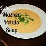 Leftover Mashed Potato Soup
