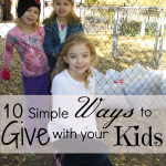 10 Simple Ways to Give with your Children