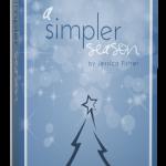 A Simpler Season ebook Giveaway {3 winners!}