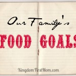 Food Goals for 2013 {Eat Well Spend Less}