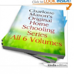 Charlotte Mason's Original Homeschooling Series Kindle Edition $0.99 on Amazon