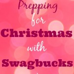 Prepping for Christmas with SWAGBUCKS