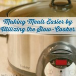 Making Meals Easier by Utilizing the Slow Cooker | AmyLovesIt.com #write31days