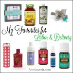 My Favorites for Labor & Delivery | AmyLovesIt.com