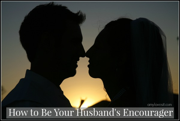 Loving_Your_Husband_Series_Be_His_Encourager