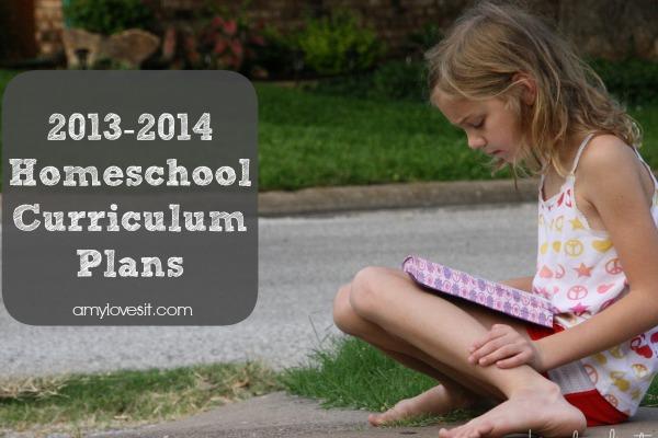 2013-2014 Homeschool Curriculum Plans | AmyLovesIt.com