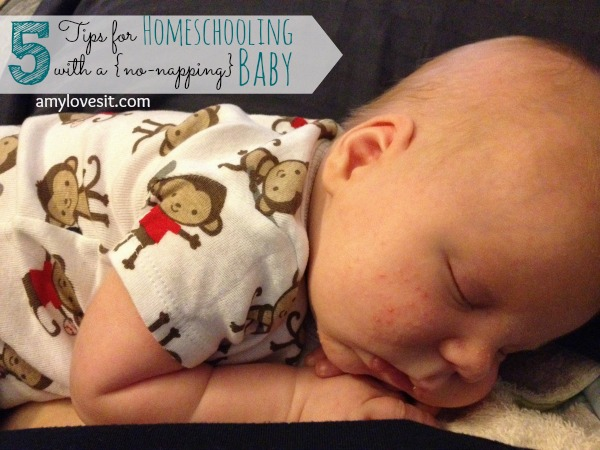 5 Tips for Homeschooling with a No-Napping Baby | AmyLovesIt.com