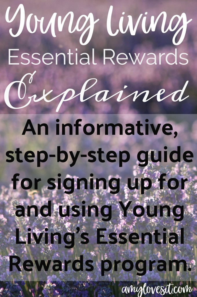 Young Living Essential Rewards Explained || AmyLovesIt.com