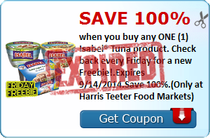 SAVE 100% when you buy any ONE (1) Isabel® Tuna product. Check back every Friday for a new Freebie!.Expires 9/14/2014.Save 100%.(Only at Harris Teeter Food Markets)