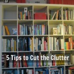 5 Tips to Cut the Clutter | AmyLovesIt.com #write31days