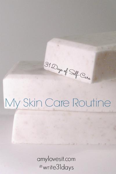 My Skin Care Routine | AmyLovesIt.com #write31days