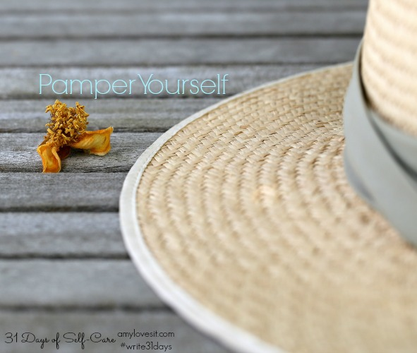 Pamper Yourself | AmyLovesIt.com #write31days