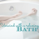 Unwind with a relaxing bath | AmyLovesIt.com #write31days