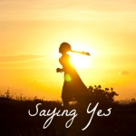 Saying Yes | AmyLovesIt.com #write31days