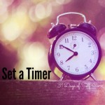 Set a Timer | AmyLovesIt.com #write31days