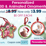 Personalized 3D/Animated Ornaments – $3.99