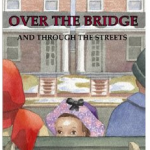 Over the Bridge and Through the Streets eBook