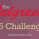 Walgreen's $5 Challenge